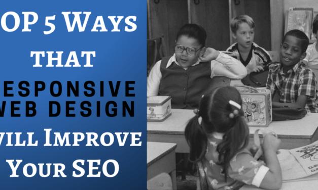 Top 5 Ways Responsive Website Design Advantages Your SEO