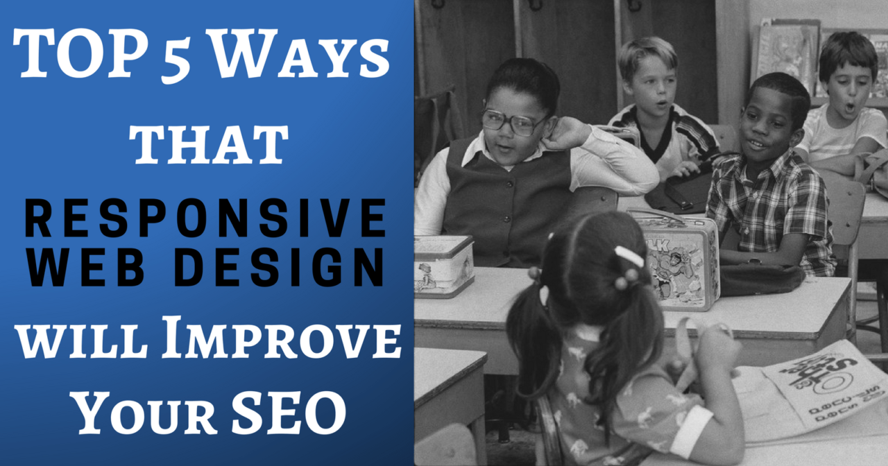 Top 5 Ways Responsive Website Design Advantages Your SEO