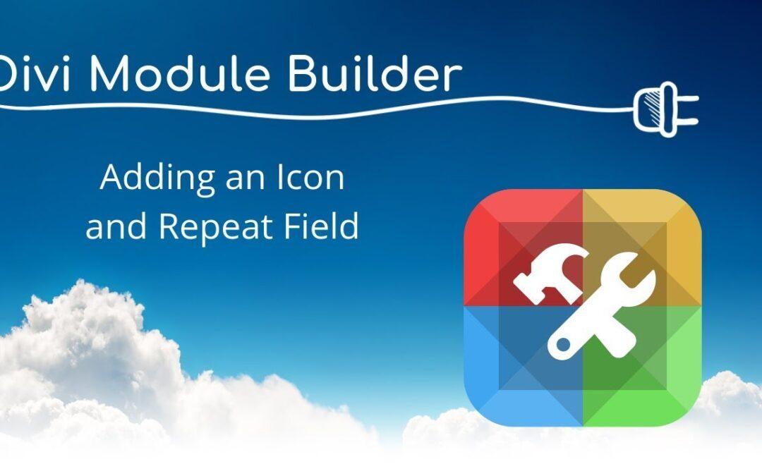 Divi Module Builder – Adding an Icon and Repeat Field